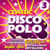 Classic Disco Polo vol. 3 by Disco Polo