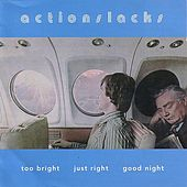 Play & Download Too Bright Just Right Goodnight by Actionslacks | Napster