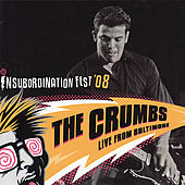 Play & Download Live from Baltimore by The Crumbs | Napster