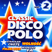 Classic Disco Polo vol. 2 by Disco Polo
