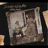 Play & Download Shake Shake Mama by Toby Walker | Napster