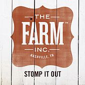 Stomp It Out by The Farm Inc.