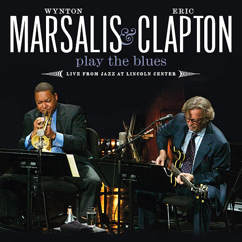 Play The Blues Live From Jazz At Lincoln Center by Wynton Marsalis
