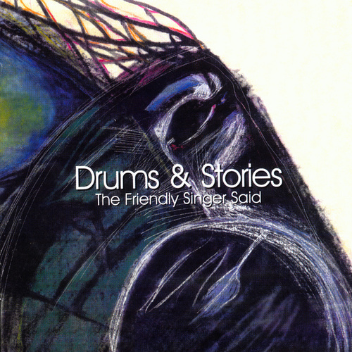 Play & Download The Friendly Singer Said by Drums and Stories | Napster