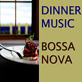 Play & Download Dinner Music: Bossa Nova by Collection | Napster