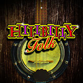 Play & Download Hillbilly Folk by Various Artists | Napster