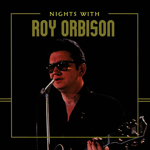 Nights with Roy Orbison by Roy Orbison