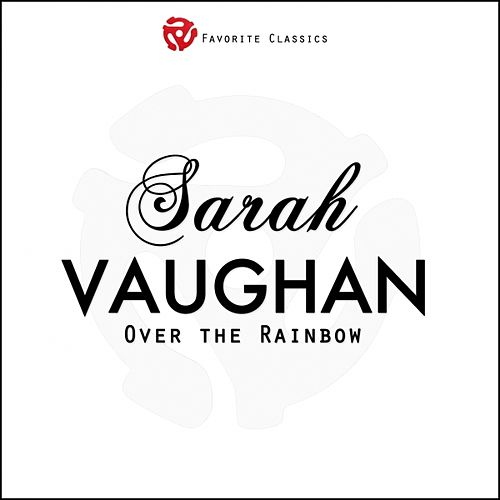 Over the Rainbow by Sarah Vaughan