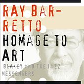 Play & Download Homage to Art Blakey & The Jazz Messengers by Ray Barretto | Napster