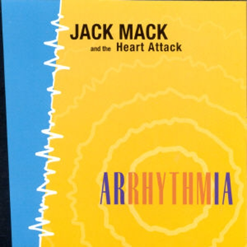 Play & Download Arrhythmia by Jack Mack And The Heart Attack | Napster