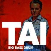 Big Bass Drum (Remixes) by Tai
