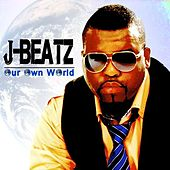 Play & Download Our Own World by JBeatz | Napster
