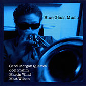 Play & Download Blue Glass Music by Carol Morgan Quartet | Napster