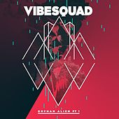 Play & Download Orphan Alien Pt1 by Vibesquad | Napster