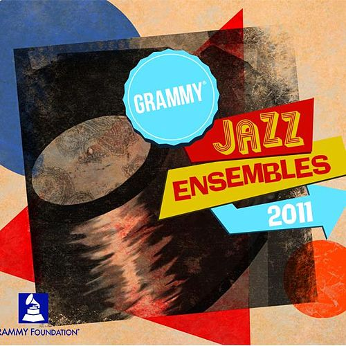 Play & Download Grammy Jazz Ensembles 2011 by GRAMMY Jazz Ensembles | Napster