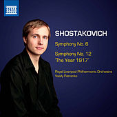 Play & Download Shostakovich: Symphonies Nos. 6 & 12 by Vasily Petrenko | Napster