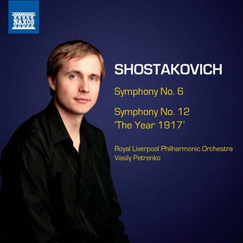 Play & Download Shostakovich: Symphonies Nos. 6 & 12 by Vasily Petrenko | Napster