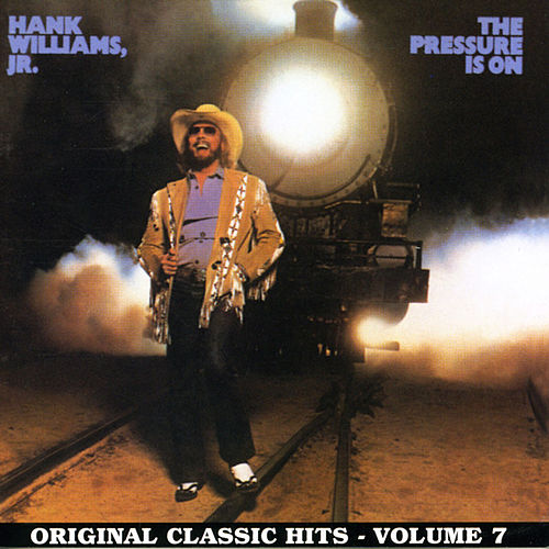 Play & Download The Pressure Is On by Hank Williams, Jr. | Napster