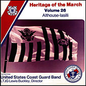 Play & Download Heritage of the March, Vol. 26: The Music of Althouse and Iasilli by US Coast Guard Band | Napster