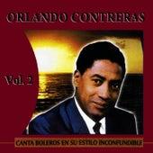Canta Boleros En Su Estilo Inconfundible Volume 2 by Orlando Contreras