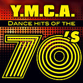 Play & Download Y.M.C.A. - Dance hits of the 70's by Various Artists | Napster