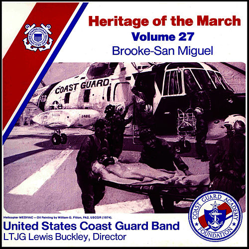 Heritage of the March, Vol. 27: The Music of Brooke and San Miguel by US Coast Guard Band