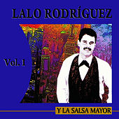 Play & Download Y La Salsa Mayor Volume 1 by Lalo Rodriguez | Napster