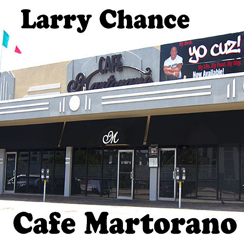 Cafe Martorano by Larry Chance