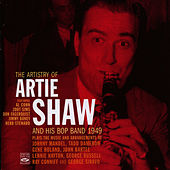 The Artistry of Artie Shaw and His Bop Band, 1949 by Artie Shaw