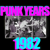 The Punk Years: 1982 by Various Artists