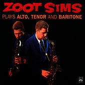 Plays Alto, Tenor and Baritone by Zoot Sims