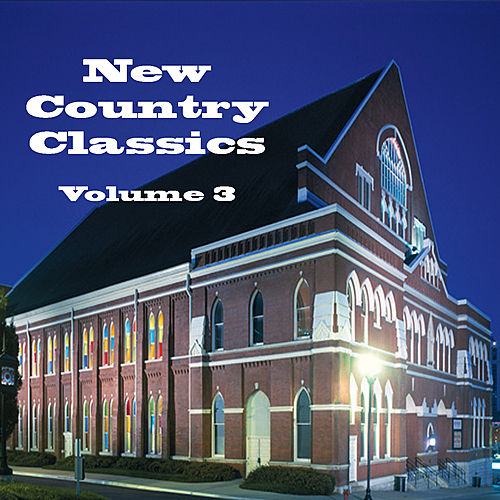 Play & Download New Country Classics Volume 3 by Various Artists | Napster