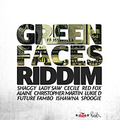 Play & Download Green Faces Riddim by Various Artists | Napster