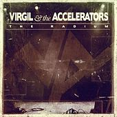 Play & Download The Radium by Virgil & The Accelerators | Napster