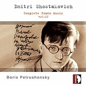 Dmitri Shostakovich: Complete Piano Music Vol. 2 by Boris Petrushansky