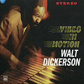 Play & Download Vibes in Motion by Walt Dickerson | Napster