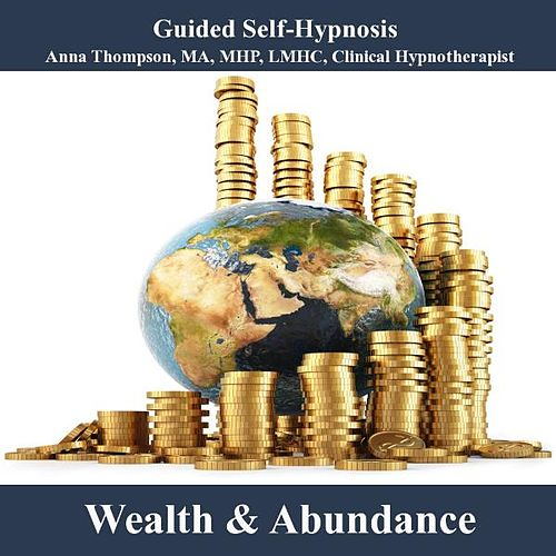Play & Download Wealth And Abundance Attraction Hypnosis by Anna Thompson | Napster