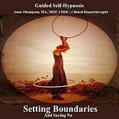 Play & Download Setting Boundaries And Saying No Hypnosis by Anna Thompson | Napster