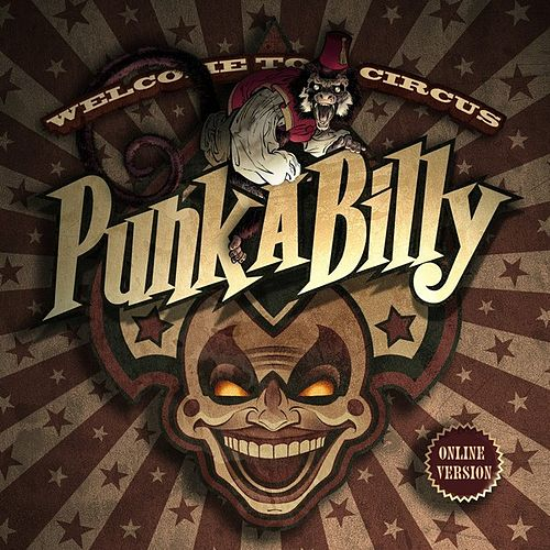 Play & Download Welcome to Circus Punk a Billy by Various Artists | Napster