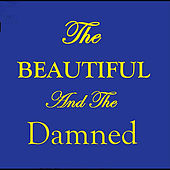 Play & Download The Beautiful and the Damned by Tiger Room | Napster