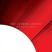 Play & Download Big White Circle by The Sudden Lovelys | Napster