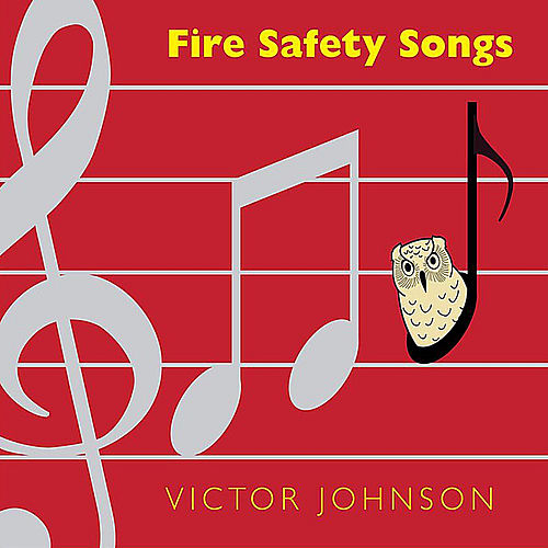 Play & Download Fire Safety Songs by Victor Johnson | Napster