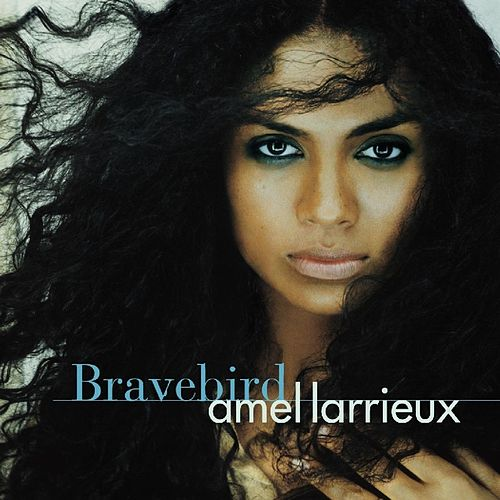 Play & Download Bravebird by Amel Larrieux | Napster