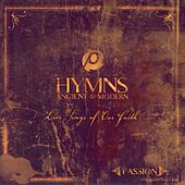 Play & Download Hymns Ancient & Modern: Live Songs Of... by Passion Worship Band | Napster