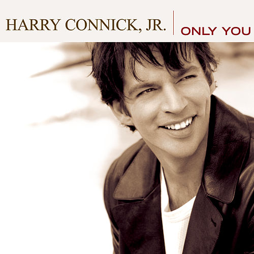 Only You by Harry Connick, Jr.