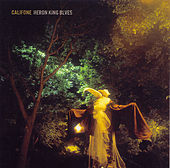 Play & Download Heron King Blues by Califone | Napster