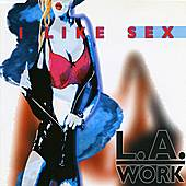 Play & Download I Like Sex by L.A. Work | Napster