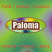 Play & Download Funk + Techno = Fuchno by Paloma (1) | Napster
