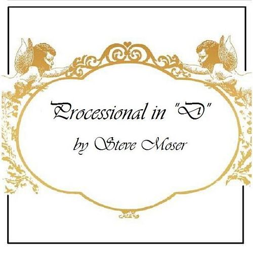 Play & Download Processional In D - Single by Steve Moser | Napster