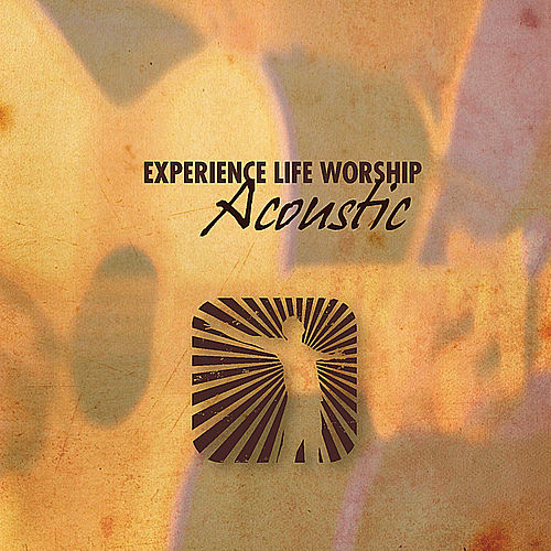 Play & Download Acoustic by Experience Life Worship | Napster